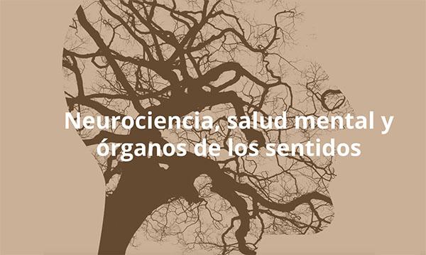Neurociencia, salud mental y órganos de los sentidos
