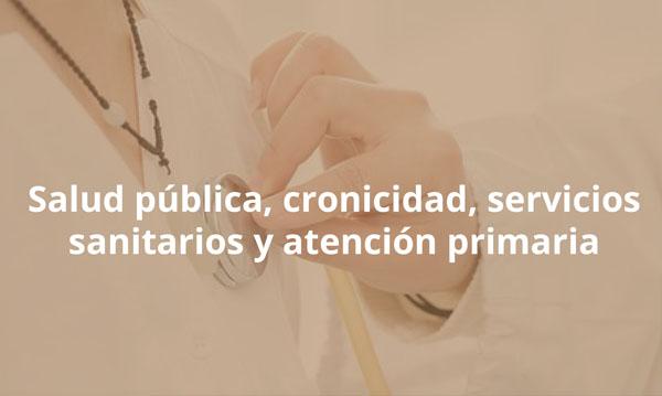 Salud pública, cronicidad, servicios sanitarios y atención primaria
